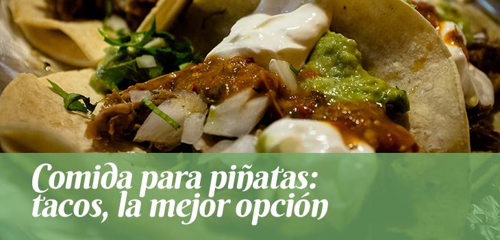 comida-para-pinatas-tacos-la-mejor-opcion