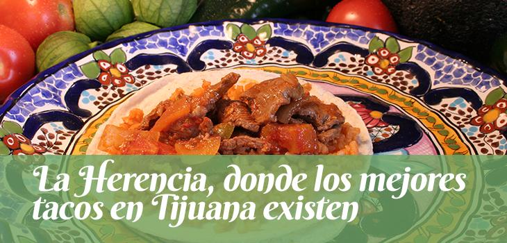 la-herencia-donde-los-mejores-tacos-en-tijuana-existen