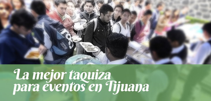 la-mejor-taquiza-para-eventos-en-tijuana